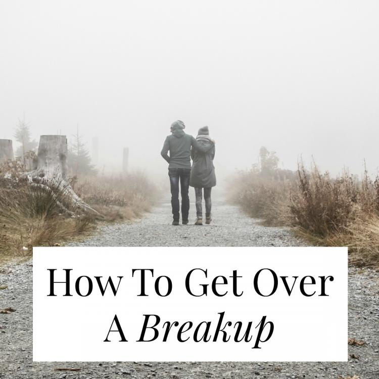 Best way to get over a break up?