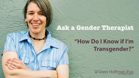 How do I know if I am transgender?