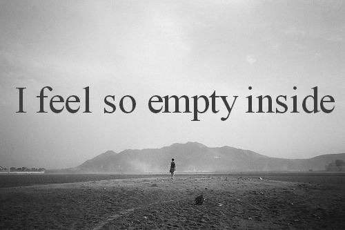 Why do I feel so empty?